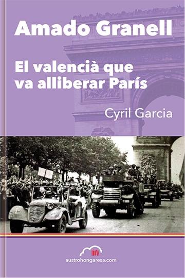 Amado Granell. El valencià que va alliberar París