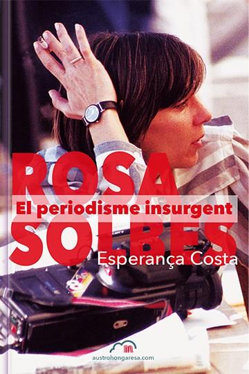 Rosa Solbes. El periodisme insurgent