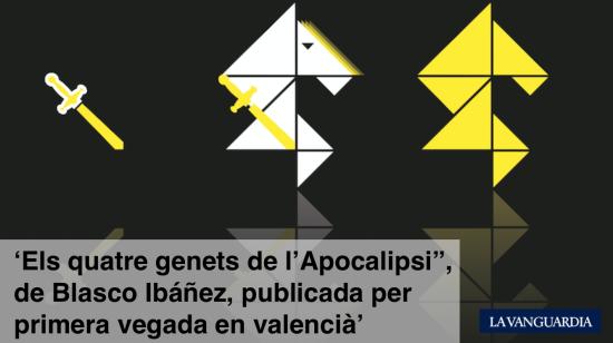 """Els quatre genets de l'Apocalipsi"""", de Blasco Ibáñez, publicada per primera vegada en valencià"""